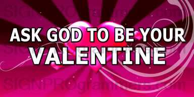 10-02-14-504 ASK GOD TO BE YOUR VALENTINE_192x384