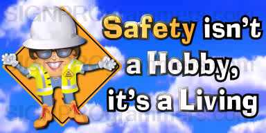 08-015 SAFETY IS NOT A HOBBY 192x384R